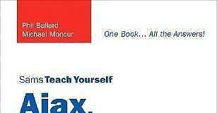Sams Teach Yourself Ajax, JavaScript, and PHP All in One by Ballard, Phil, Monc