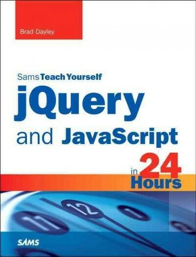 Sams Teach Yourself jQuery and JavaScript in 24 Hours, Paperback by Dayley, B… |
