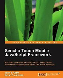Sencha Touch Mobile JavaScript Framework by Patrick Johnson, Bryan |