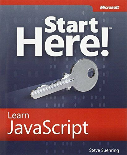 Start Here! Learn JavaScript by Steve Suehring Book The Fast Free Shipping |