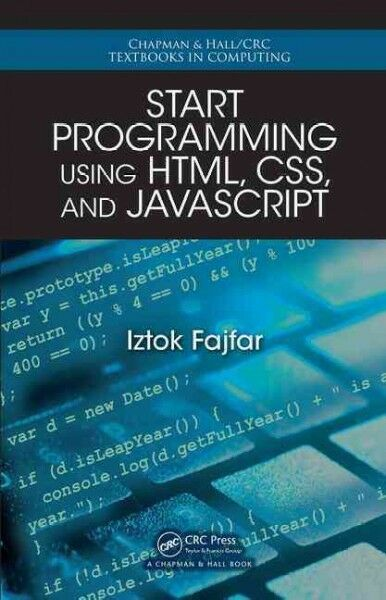 Start Programming Using HTML, CSS, and JavaScript, Paperback by Fajfar, Iztok… |