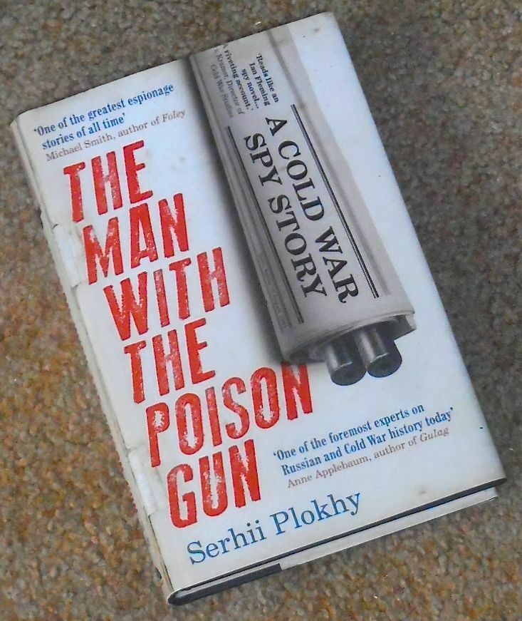 THE MAN WITH THE POISON GUN Serhii Plokhy U.K.1st Ed First Edition Russian spy |