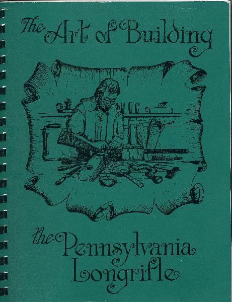 The Art of Building The Pennsylvania Longrifle / Colonial Rifles |