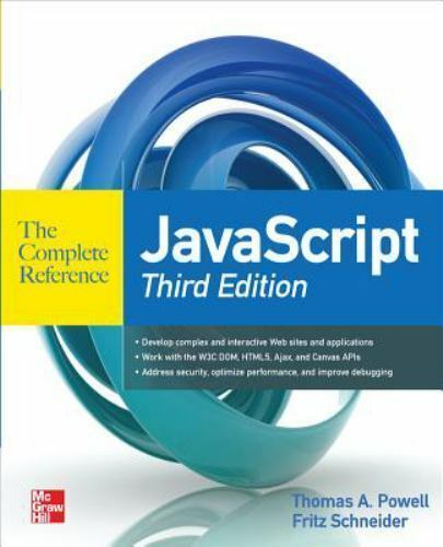 The Complete Reference: JavaScript by Thomas A. Powell and Fritz Schneider…  