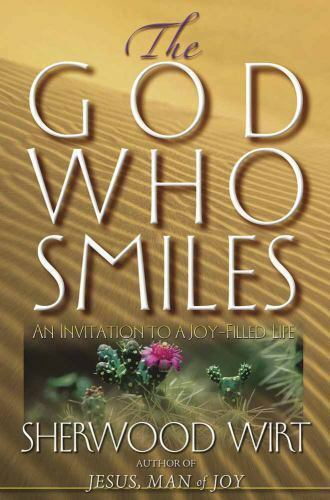 The God Who Smiles by Sherwood Wirt (2001) |