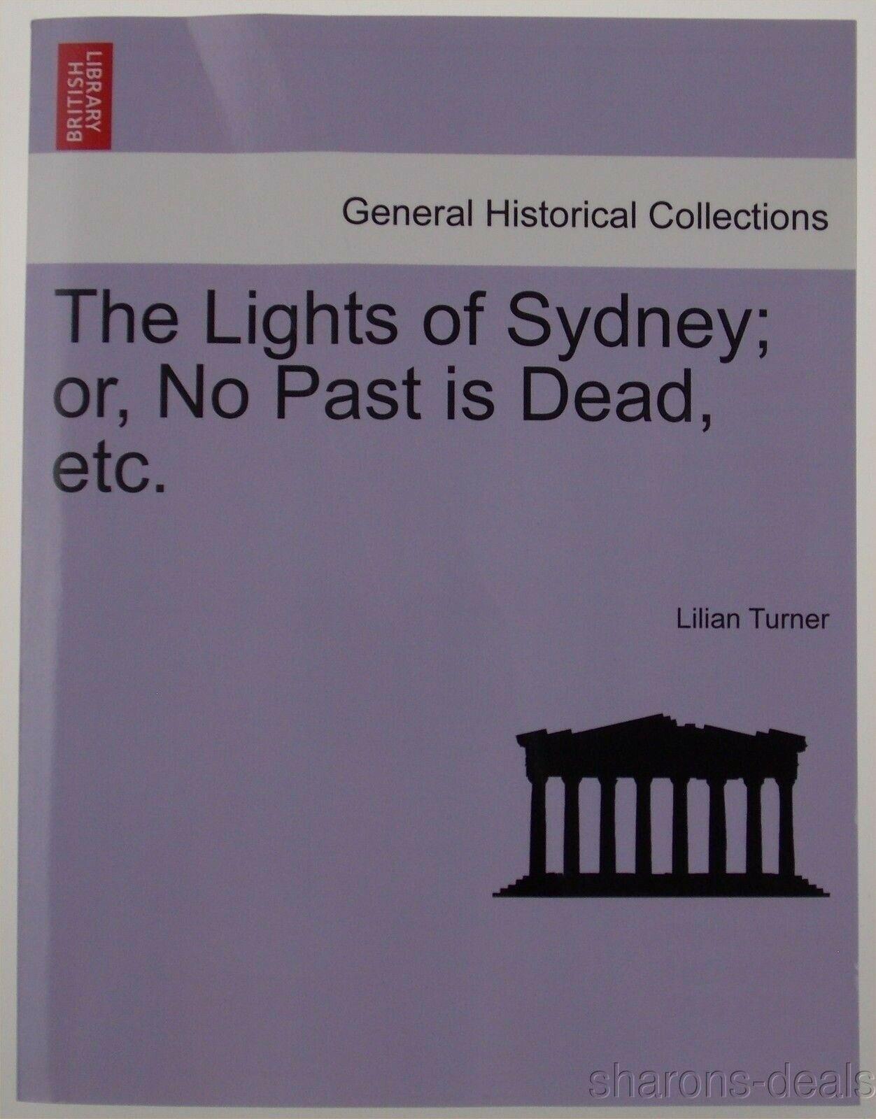 The Lights Of Sydney No Past Is Dead Lilian Turner 2011 PB British Library NEW |
