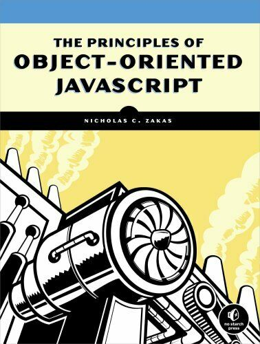 The Principles Of Object-oriented Javascript by Nicholas C. Zakas 9781593275402 |