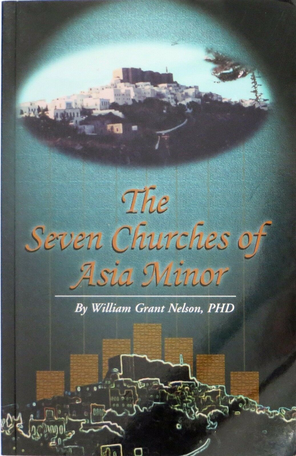 The Seven Churches of Asia Minor by William Grant Nelson Free Shipping |