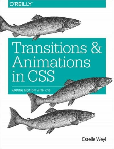 Transitions and Animations in CSS : Adding Motion With CSS, Paperback by Weyl… |