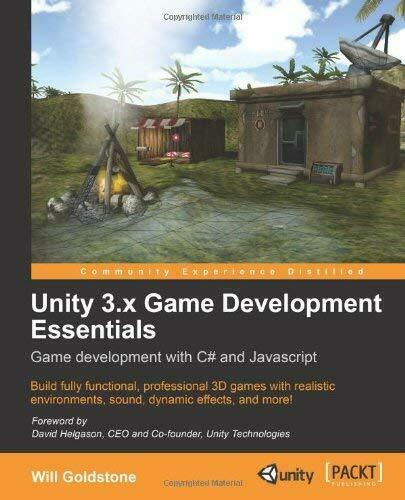 Unity 3. X Game Development Essentials : Game Development with C# and Javascript |