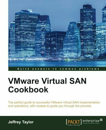 VMWARE VIRTUAL SAN COOKBOOK: PERFECT GUIDE TO SUCCESSFUL By Jeffrey Taylor |