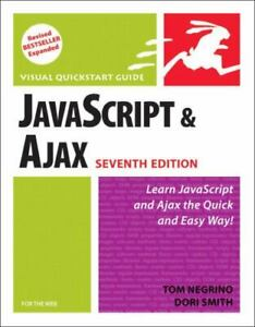 Visual QuickStart Guide Ser.: JavaScript and AJAX for the Web by Dori Smith and |
