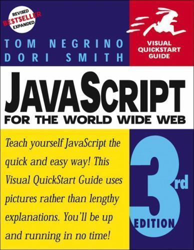Visual QuickStart Guides: JavaScript for the World Wide Web by Dori Smith and To |