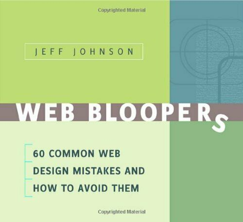 WEB BLOOPERS: 60 COMMON WEB DESIGN MISTAKES, AND HOW TO By Jeff Johnson *VG+* |