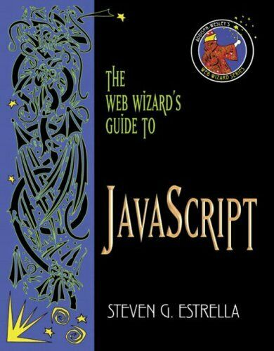 WEB WIZARD'S GUIDE TO JAVASCRIPT (ADDISON-WESLEY WEB WIZARD By Steven G. Mint |