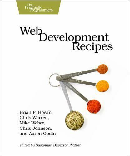 Web Development Recipes by Aaron Godin, Chris Warren, Brian P. Hogan, Chris… |