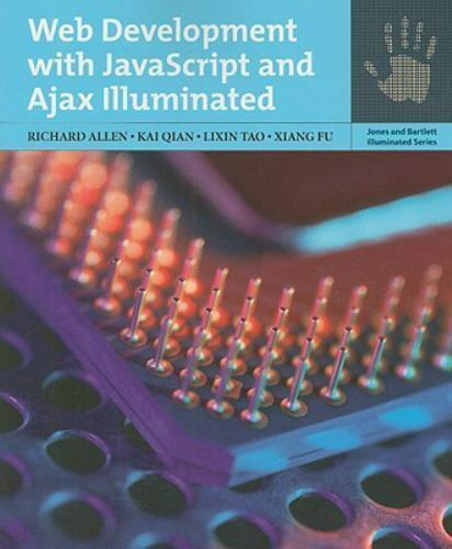 Web Development With Javascript And Ajax Illuminated (Jones and Bartlett Illumi |