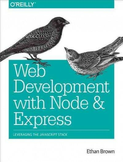 Web Development With Node and Express : Leveraging the Javascript Stack, Pape… |