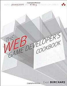 Web Game Developer's Cookbook : Using JavaScript and HTML5 to Develop Games |