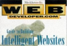 WebDeveloper.com Guide to Building Intelligent Websites with JavaScript