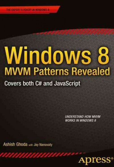 Windows 8 MVVM Patterns Revealed : Covers Both C# and Javascript, Paperback b… |
