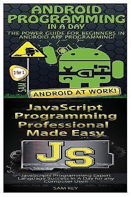 Android Programming in a Day! and JavaScript Professional Programming Made...