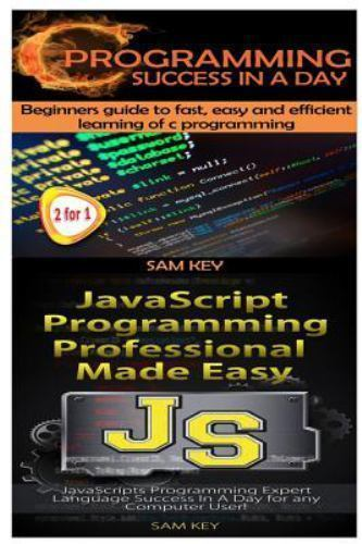 C Programming Success in a Day and JavaScript Professional Programming Made...
