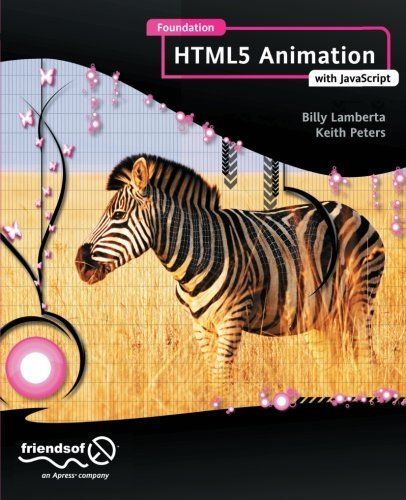 FOUNDATION HTML5 ANIMATION WITH JAVASCRIPT By Peters Keith
