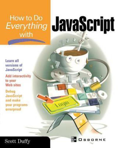 How to Do Everything: How to Do Everything with JavaScript by Scott Duffy...