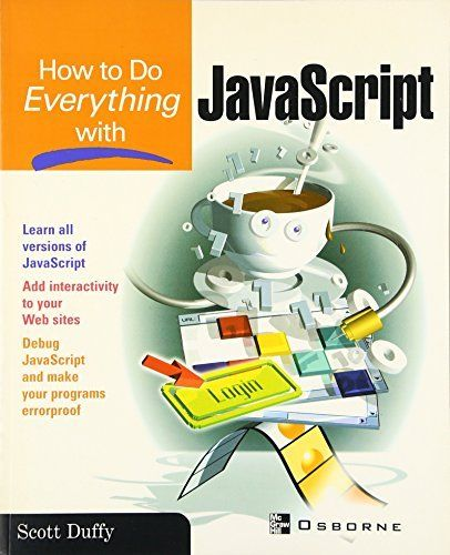 HOW TO DO EVERYTHING WITH JAVASCRIPT By Scott Duffy **BRAND NEW**