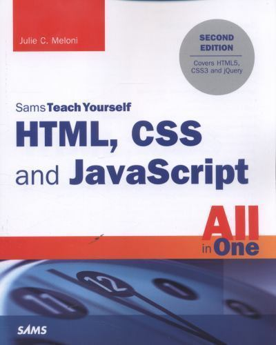 HTML, CSS, and JavaScript All in One, Sams Teach Yourself : Covering HTML5,...