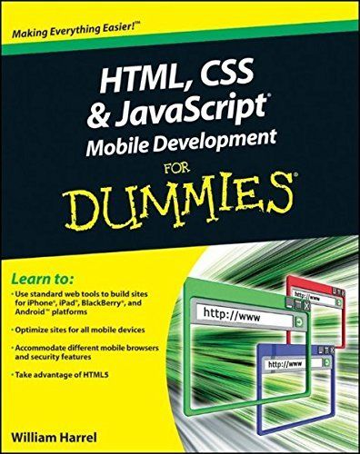 HTML, CSS, AND JAVASCRIPT MOBILE DEVELOPMENT FOR DUMMIES By William Harrel *NEW*