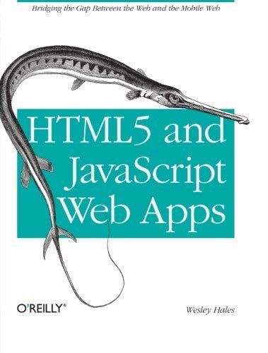 HTML5 AND JAVASCRIPT WEB APPS BRIDGING GAP BETWEEN WEB AND MOBILE By Wesley Mint