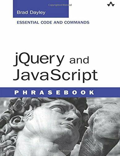 jQuery and JavaScript Phrasebook (Developer's Library) by Dayley Brad |