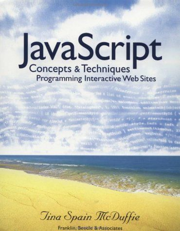 JAVASCRIPT CONCEPTS PROGRAMMING INTERACTIVE WEB SITES By Tina Mcduffie **Mint**