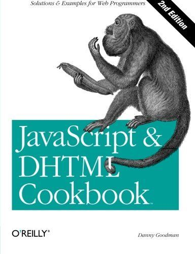 JAVASCRIPT DHTML COOKBOOK 2ND EDITION By Danny Goodman **BRAND NEW**