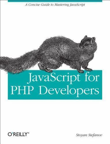 JavaScript for PHP Developers by Stoyan Stefanov (2013, Paperback)