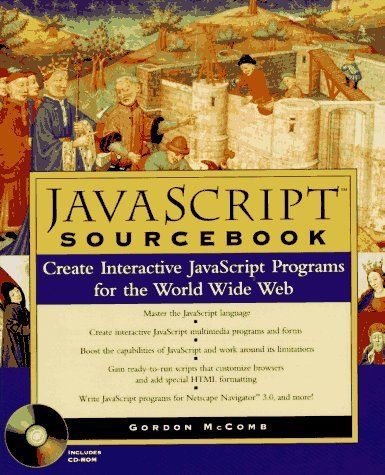 JAVASCRIPT SOURCEBOOK: CREATE INTERACTIVE JAVASCRIPT PROGRAMS FOR By Gordon VG
