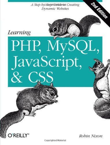 LEARNING PHP, MYSQL, JAVASCRIPT, AND CSS A STEP-BY-STEP GUIDE TO By Robin NEW