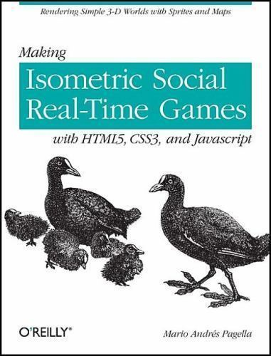 Making Isometric Social Real-Time Games with HTML5, CSS3, and JavaScript by...