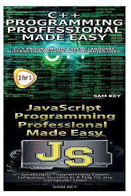 Programming: C++ Programming Professional Made Easy and JavaScript...