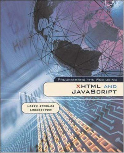PROGRAMMING WEB USING XHTML AND JAVASCRIPT By Larry Lagerstrom *Mint Condition*