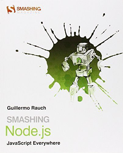 SMASHING NODE.JS JAVASCRIPT EVERYWHERE By Guillermo Rauch **Mint Condition**